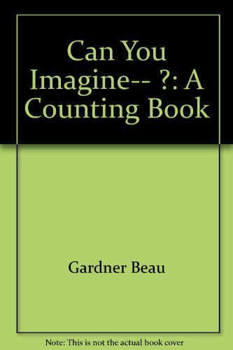 9780396090014: Can you imagine-- ?: A counting book