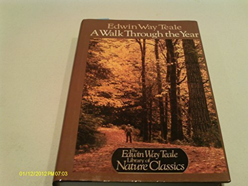9780396090199: A Walk Through the Year (Edwin Way Teale Library of Nature Classics)