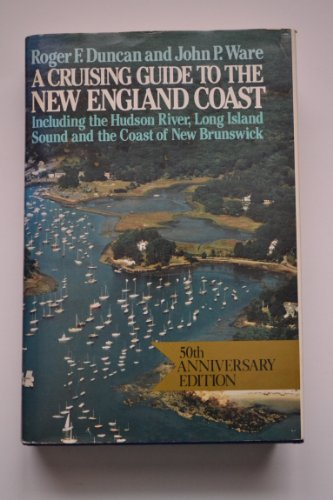 9780396090311: A cruising guide to the New England coast: Including the Hudson River, Long Island Sound, and the coast of New Brunswick