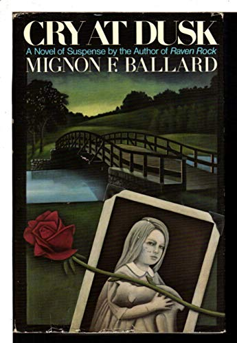 CRY AT DUSK: Ballard, Mignon F.