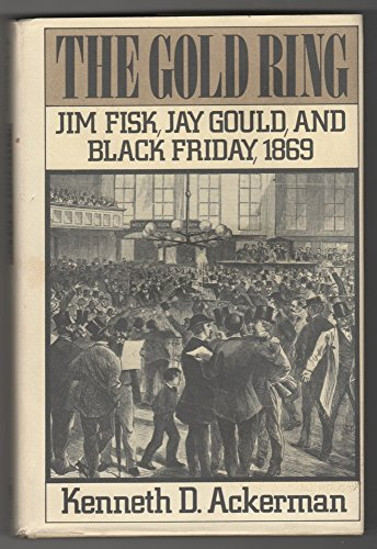 9780396090656: The Gold Ring: Jim Fisk, Jay Gould, and Black Friday, 1869.