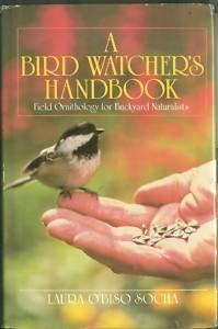 9780396090731: A bird watcher's handbook: Field ornithology for backyard naturalists (Teale books)