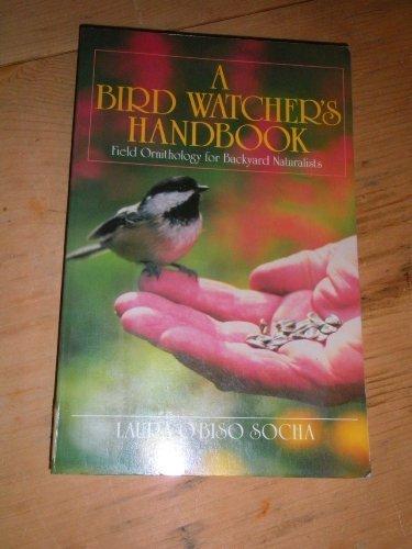 9780396090748: A Bird Watcher's Handbook: Field Ornithology for Backyard Naturalists (Teale Books)