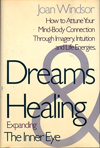 9780396090793: Dreams and healing: Expanding The inner eye : how to attune your mind-body connection through imagery, intuition, and life energies