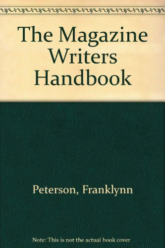 The Magazine Writers Handbook (0396091784) by Franklynn Peterson; Judi Kesselman-Turkel