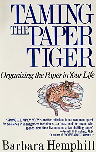 Taming the paper tiger: Organizing the paper: Hemphill, Barbara