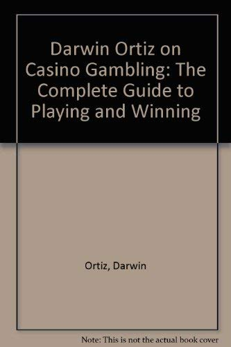 9780396092155: Darwin Ortiz on Casino Gambling: The Complete Guide to Playing and Winning