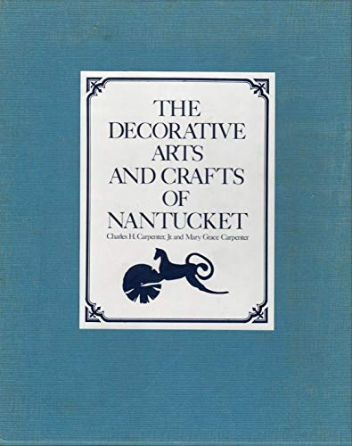 9780396092551: The Decorative Arts and Crafts of Nantucket