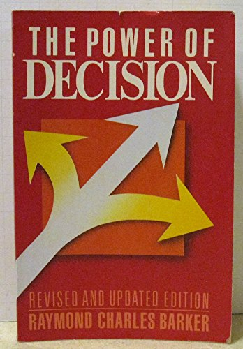 The power of decision: Barker, Raymond Charles