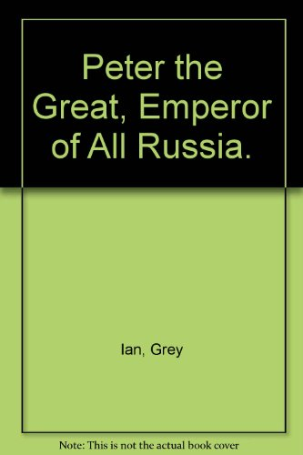 9780397001408: Peter the Great, Emperor of All Russia.