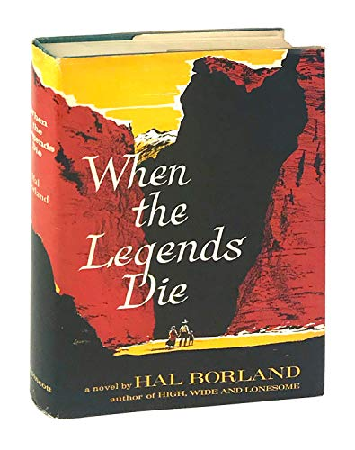 When the Legends Die (9780397003037) by Hal Borland