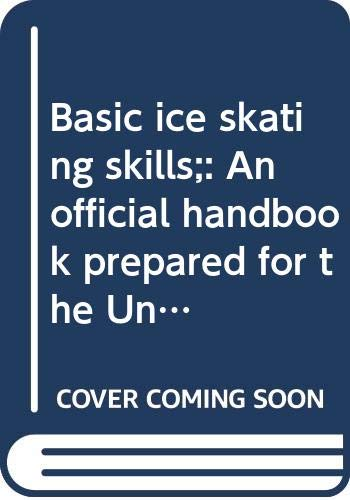 9780397005185: Basic ice skating skills;: An official handbook prepared for the United States Figure Skating Association,