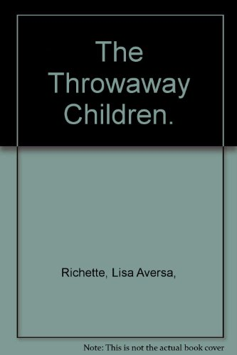 The Throwaway Children.: Lisa Aversa, Richette