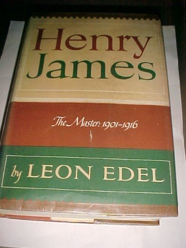 9780397007332: Henry James, the Master: 1901-1916.