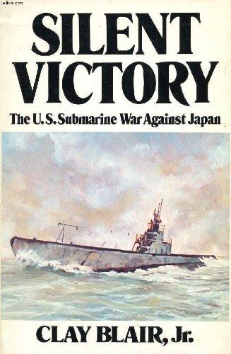 9780397007530: Silent Victory: The U. S. Submarine War Against Japan