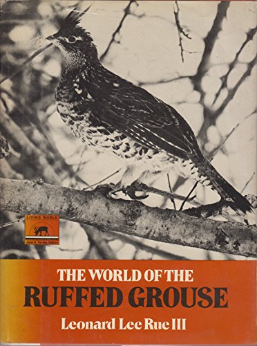9780397008179: The World of the Ruffed Grouse, (Living world books)