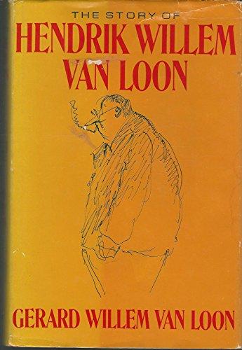 The Story of Hendrik Willem Van Loon: Van Loon, Gerard Willem