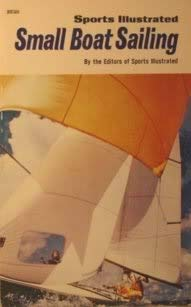 9780397008605: Sports illustrated small boat sailing, (Sports illustrated library)