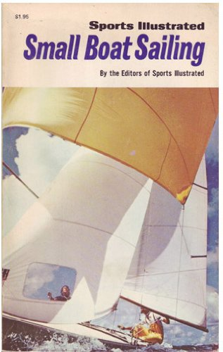 9780397008612: Sports illustrated small boat sailing, (Sports illustrated library)