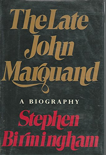 The Late John Marquand: A Biography