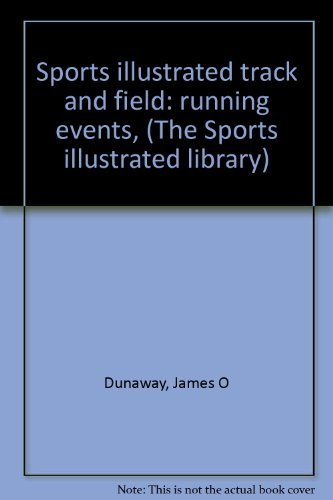 Sports illustrated track and field: running events, (The Sports illustrated library): Dunaway, ...