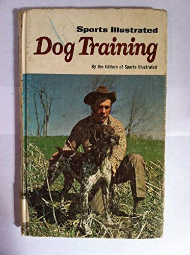 9780397009060: Sports illustrated dog training, (The Sports illustrated library)