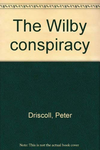 The Wilby Conspiracy: Driscoll, Peter