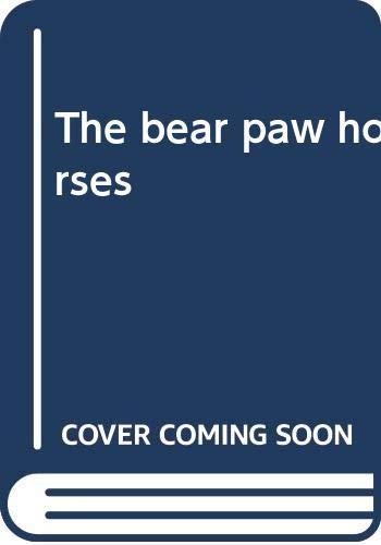 9780397009657: The bear paw horses