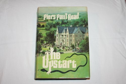 The Upstart (0397009666) by Piers Paul Read