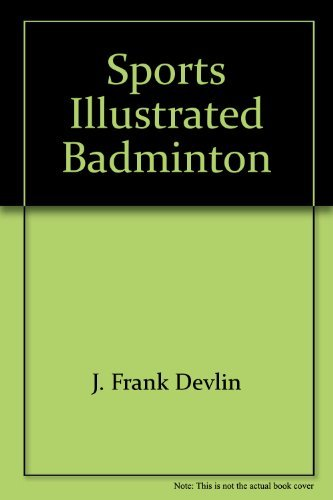 9780397009671: Sports illustrated badminton, (The Sports illustrated library)