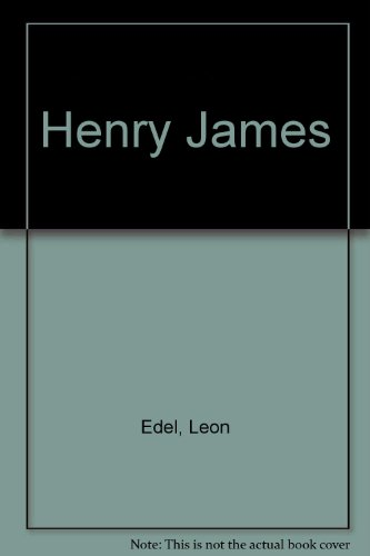 Henry James (0397010095) by Leon Edel
