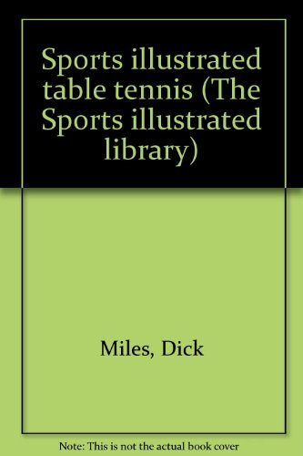 9780397010240: Sports illustrated table tennis (The Sports illustrated library)