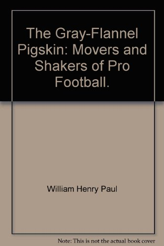 9780397010257: The gray-flannel pigskin: movers and shakers of pro football