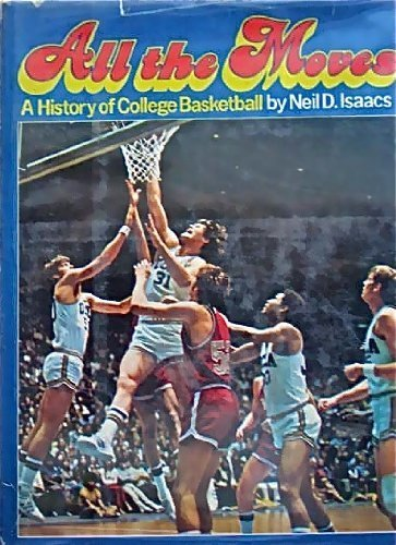 9780397010455: All the moves: A history of college basketball