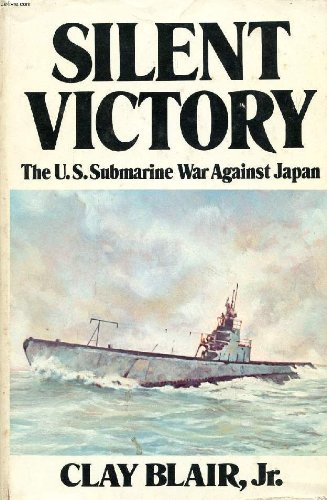 9780397010899: Silent Victory the Us Submarine War Against Japan Volume 1