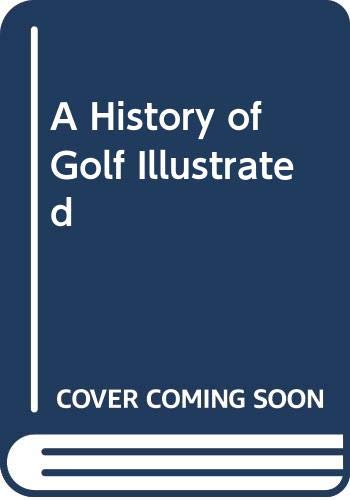 9780397010929: A history of golf illustrated