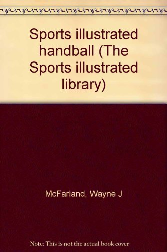 9780397010950: Sports illustrated handball (The Sports illustrated library)