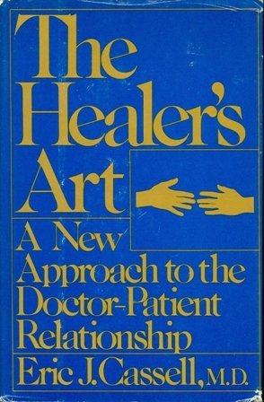 9780397010981: The healer's art: A new approach to the doctor-patient relationship