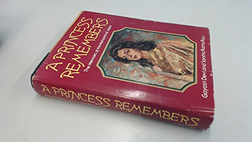 A Princess Remembers: The Memoirs of the Maharani of Jaipur: Gayatri Devi of Jaipur; Santha Rama ...
