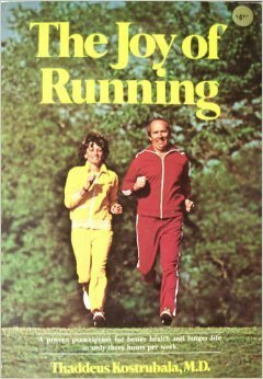The Joy of Running: Kostrubala, M.D. Thaddeus