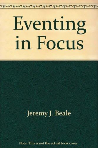 9780397011148: Eventing in focus