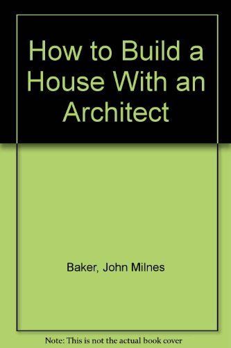9780397011247: How to Build a House With an Architect