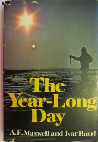 9780397011315: The Year-Long Day: One Man's Arctic