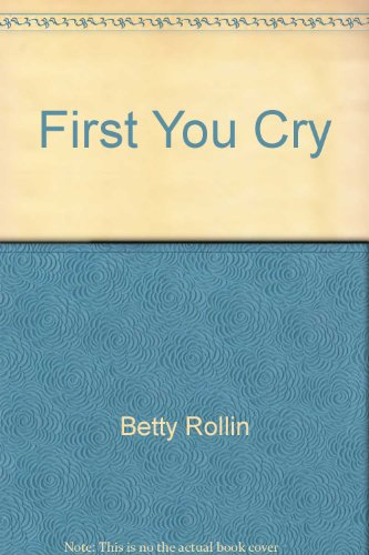First, you cry: Rollin, Betty