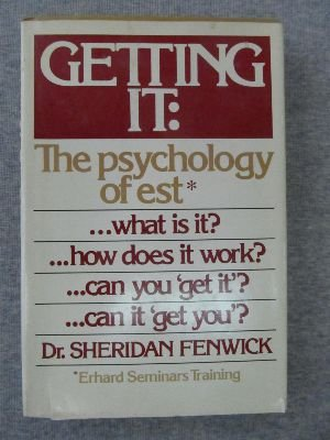 9780397011704: Getting it: The psychology of est