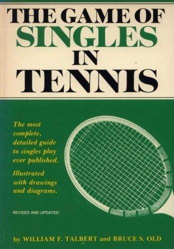 The game of singles in tennis: Talbert, William F