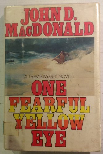 One Fearful Yellow Eye (The Travis McGee Series): MacDonald, John D.