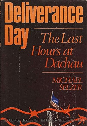 9780397012305: Deliverance day: The last hours at Dachau