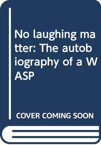 9780397012404: No laughing matter: The autobiography of a WASP
