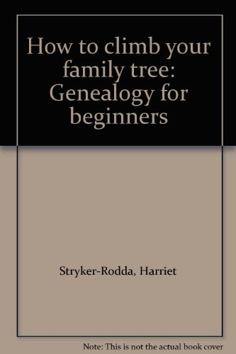 9780397012435: How to climb your family tree: Genealogy for beginners